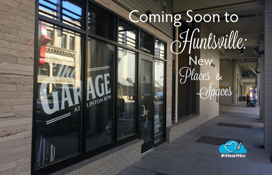 Coming Soon to Huntsville: New Spaces & Places