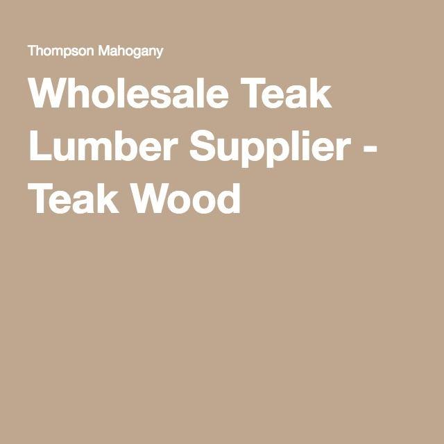Wholesale Teak Lumber Supplier - Teak Wood