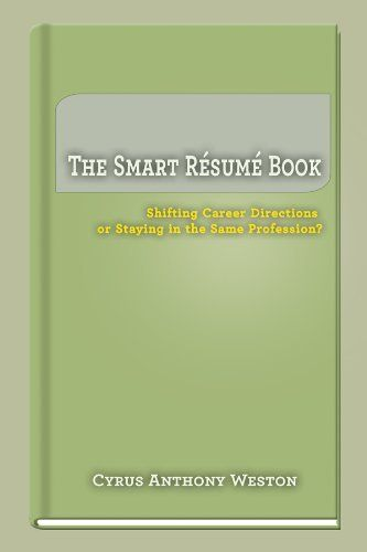 The Smart Résumé Book by Cyrus Anthony Weston,    wwwamazon - resume book