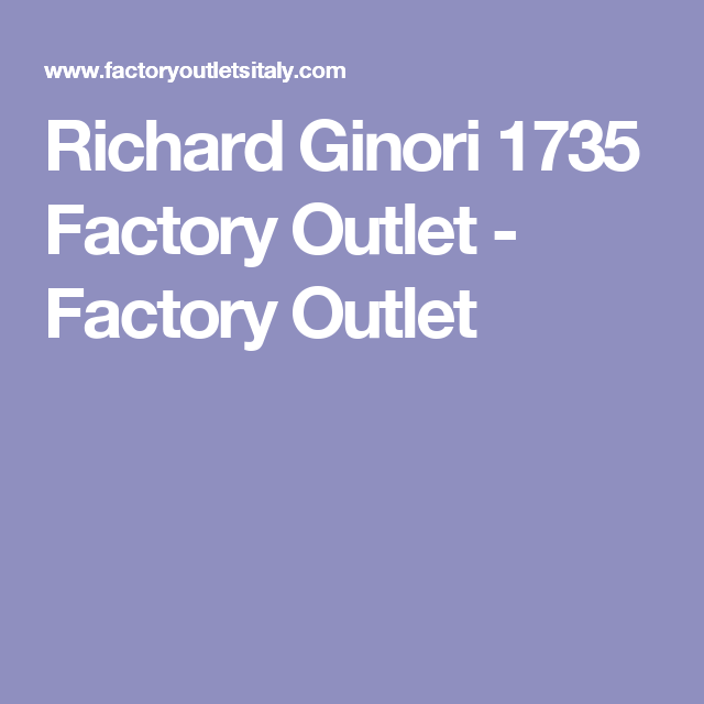Richard Ginori 1735 Factory Outlet - Factory Outlet | Italian ...