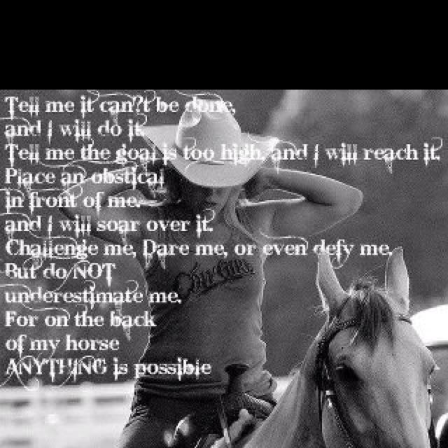 Anything is possible for a cowgirl ;)