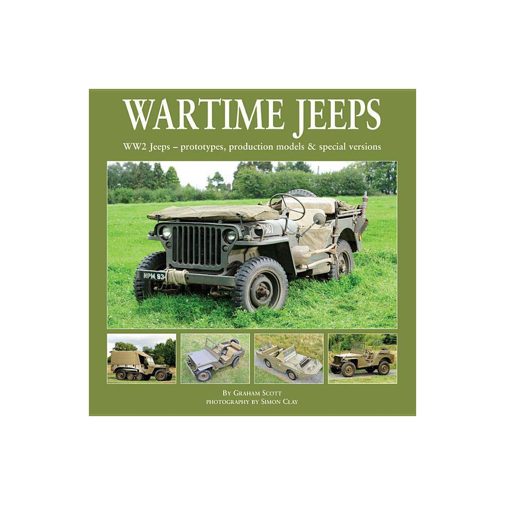 Wartime Jeeps By Graham Scott Hardcover Military History