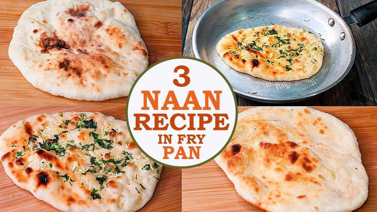 Naan Recipe   Naan, Garlic Naan, Butter Naan   No Yeast No ...