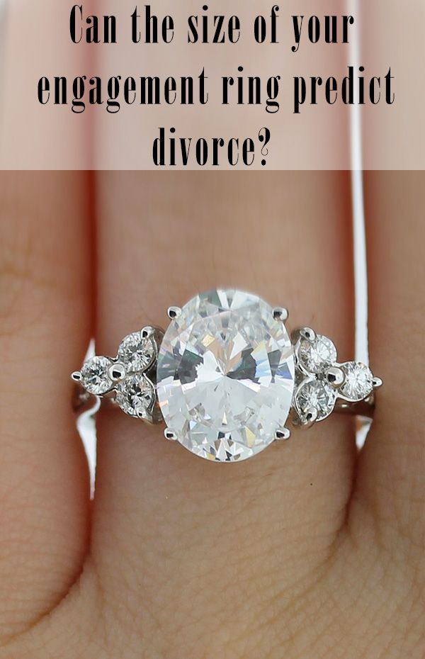 Can The Size Of Your Engagement Ring Predict A Divorce Engagement Rings Engagement Ring Cost Wedding Rings Engagement