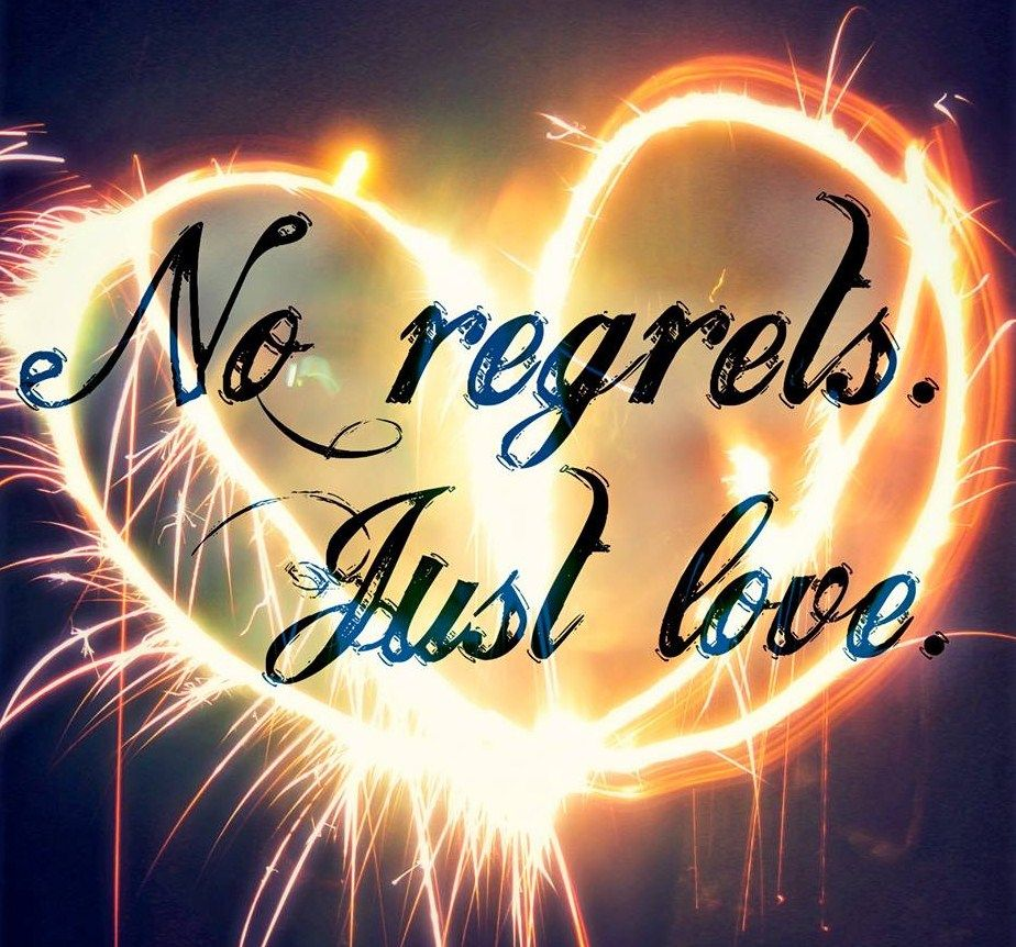 No Love Quotes: No Regrets Just Love Quotes. QuotesGram