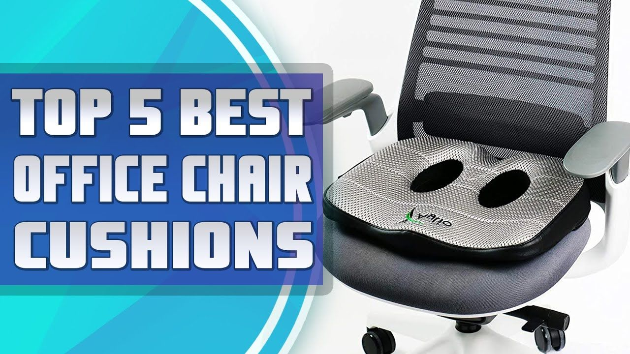 Best Office Chair Cushions Top 5 Best Orthopedic Seat Cushions For Off In 2021 Office Chair Cushion Orthopedic Seat Cushion Chair Cushions