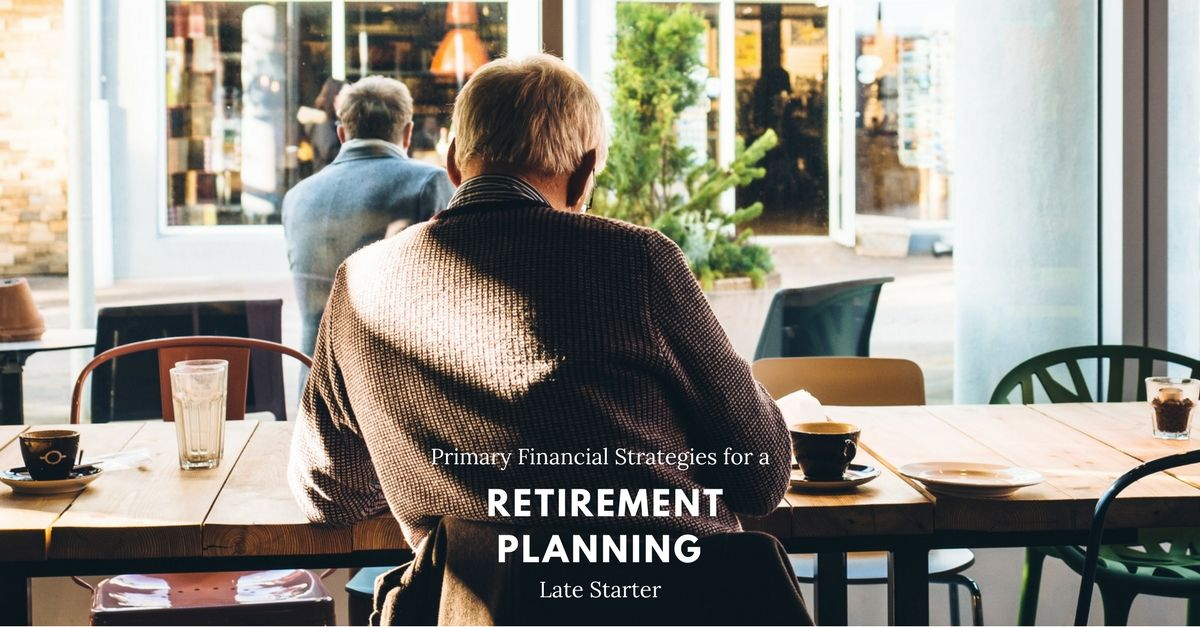Have you started planning for your retirement long gone