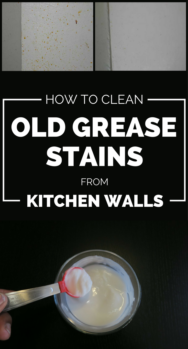How To Clean Old Grease Stains From Kitchen Walls - 101CleaningTips ...