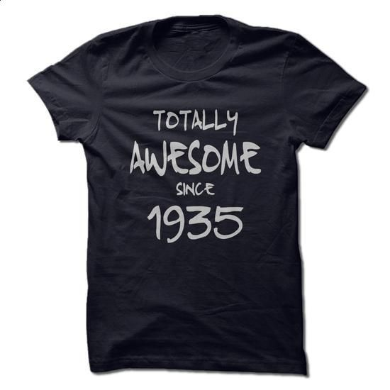 Totally Awesome Since 1935 - #awesome hoodies #print shirts. GET YOURS => https://www.sunfrog.com/Birth-Years/Totally-Awesome-Since-1935.html?id=60505
