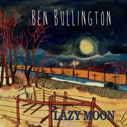 Ben Bullington - Lazy Moon