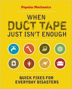 Popular Mechanics When Duct Tape Just Isn T Enough Quick Fixes For
