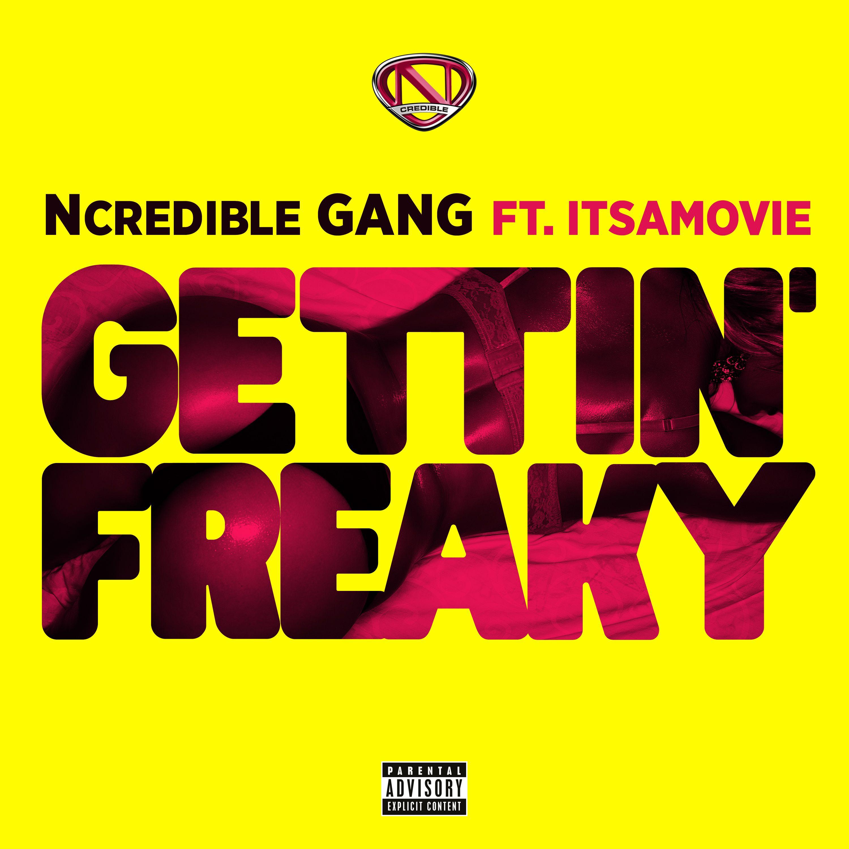 Gettin' Freaky (feat. ItsAMovie)