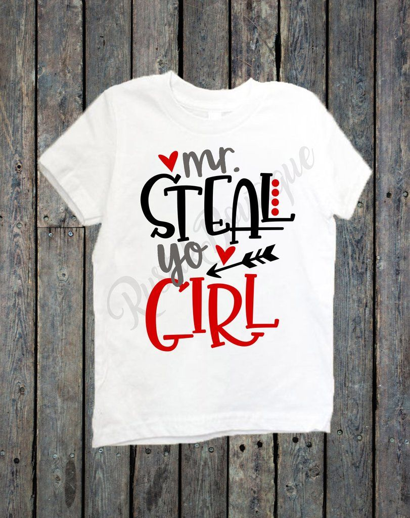 8c7b8f5fa Mr. Steal Yo Girl Valentine's Day Shirt | Hot Fashion | Valentines ...