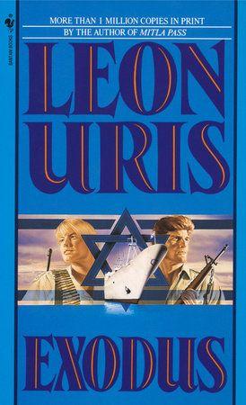 Exodus By Leon Uris 9780553258479 Penguinrandomhouse Com Books In 2021 Books Book Club Books Exodus Book