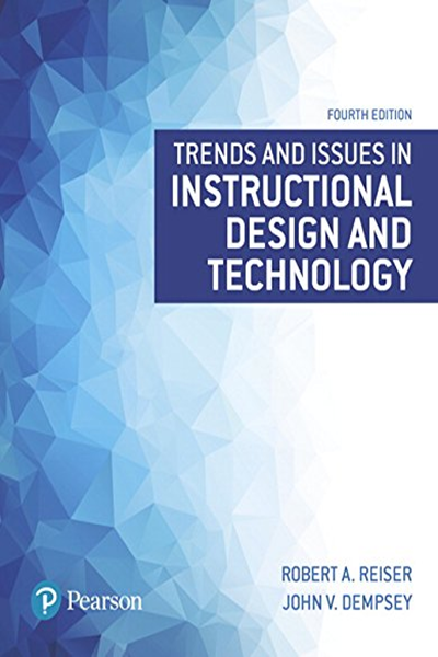 Trends And Issues In Instructional Design And Technology What S New In Ed Psych Tests Measurements By Robert Reiser Pearson Instructional Design Instructional Technology Learning Theory
