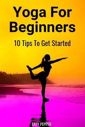yoga for beginners 10 simple steps to get started  terveys