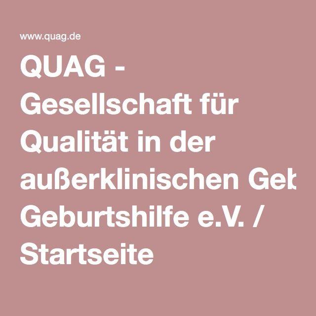 QUAG - Gesellschaft für Qualität in der außerklinischen Geburtshilfe e.V. / Startseite