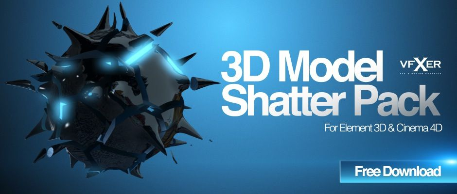 Free Element 3D Model Shatter Pack - VFXer com | VFXER