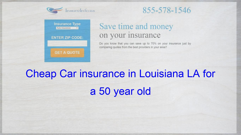 Cheap Car insurance in Louisiana LA for a 50 year old   Cheap car insurance quotes, Cheap ...