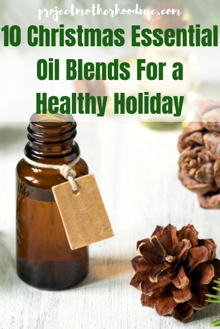 10 Christmas Essential Oil Blends For A Healthy Holiday Project Motherhood Essential Oil Blends Healthy Holidays Essential Oils