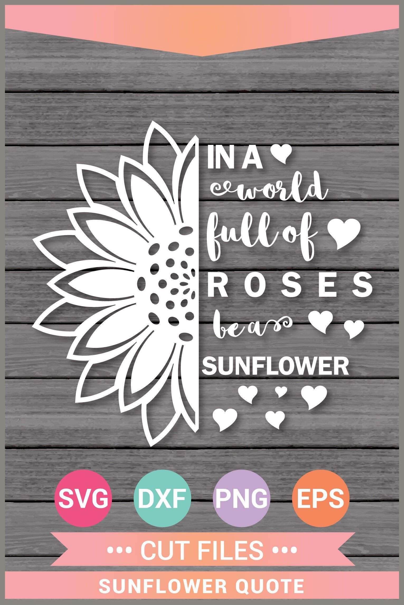 Be a Sunflower SVG, Quote svg, Sunflower Vinyl, Cricut Cut Files, Cricut Design Space, Silhouette,Instant Download,Svg, Png, Eps, Dxf CF-063