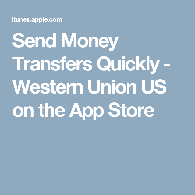 Send Money Transfers Quickly Western Union US on the App
