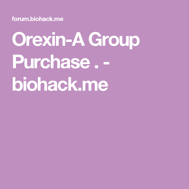 Orexin-A Group Purchase . - biohack.me