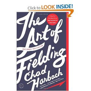 The Art of Fielding: A Novel - very highly recommend