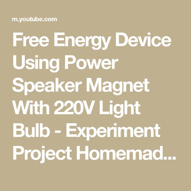 Free Energy Device Using Power Speaker Magnet With 220V ...