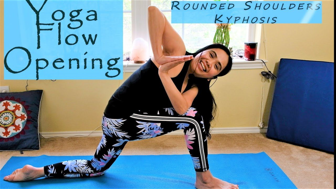Yoga Flow Opening For Rounded Shoulders and Kyphosis