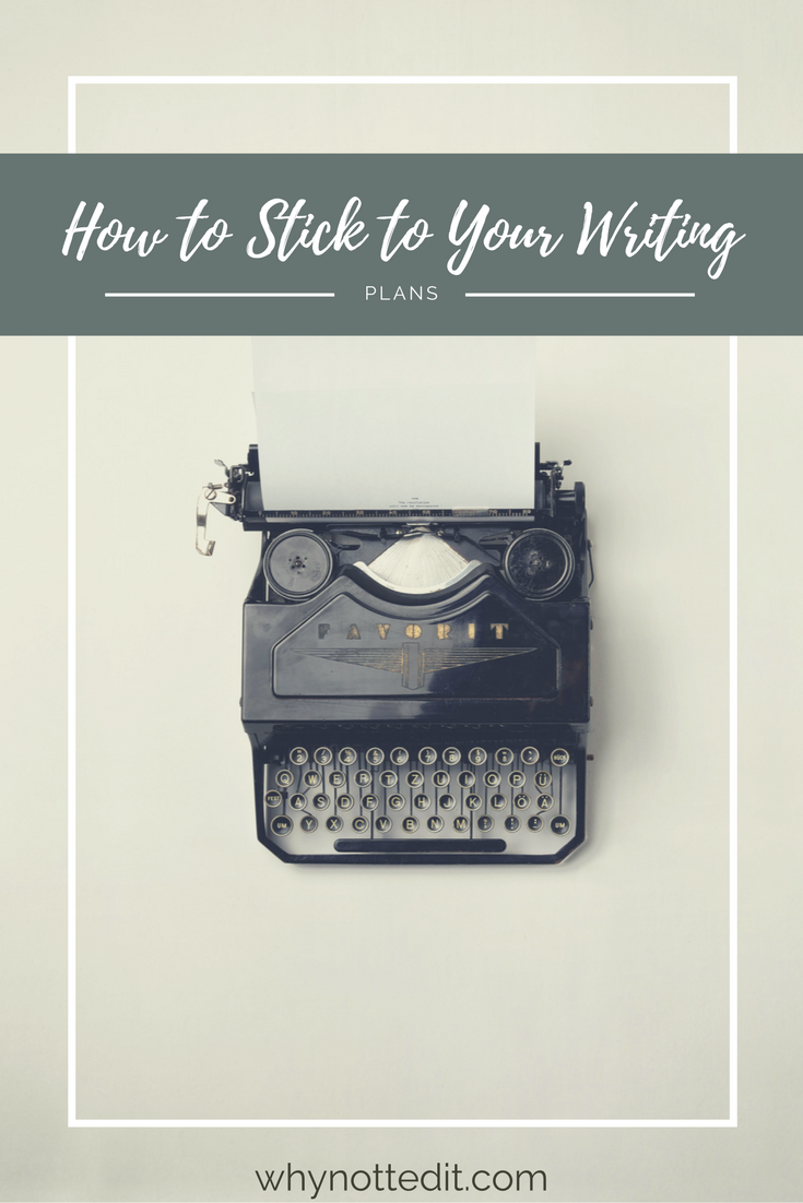How to Stick to Your Writing Plans (Write Like a Marathoner, Part Three