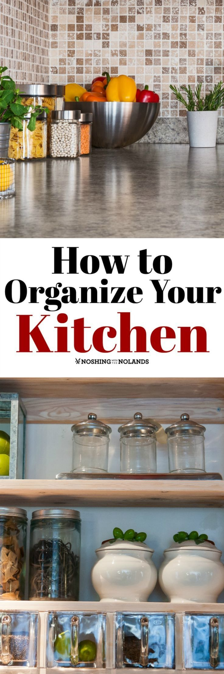 How to Organize Your Kitchen by Noshing With The Nolands includes ...