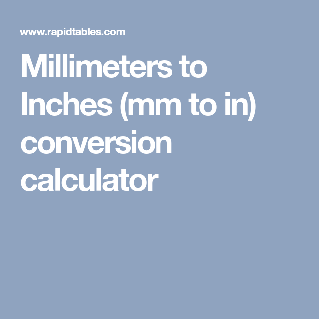 Millimeters To Inches Mm To In Conversion Calculator Conversion