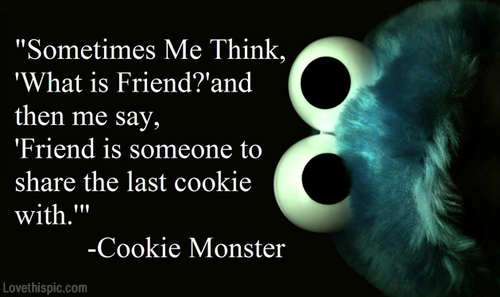 Cookie Monster Quote funny friendship quote lol cookie ...