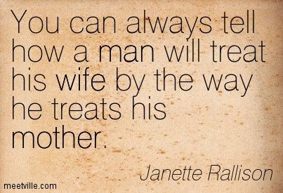 You Can Always Tell How A Man Will Treat His Wife By The Way He