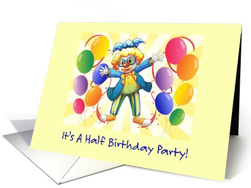 Half birthday party invitationclownballoons card greeting half birthday party invitationclownballoons card bookmarktalkfo Image collections