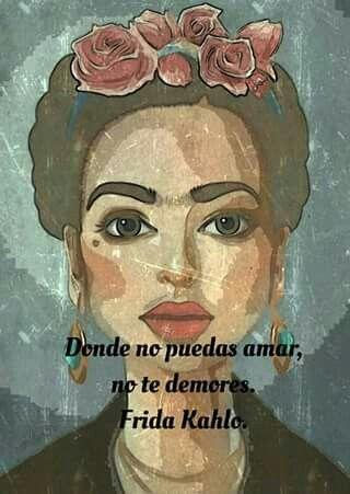 Frases De Amor Frida Kahlo Pinterest Frida Kahlo Spanish