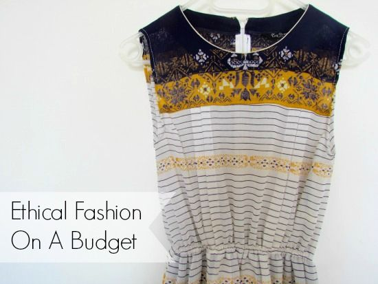 Tips on how to buy ethical fashion on a budget: http://moralfibres.co.uk/how-to-buy-ethical-fashion-on-a-budget/