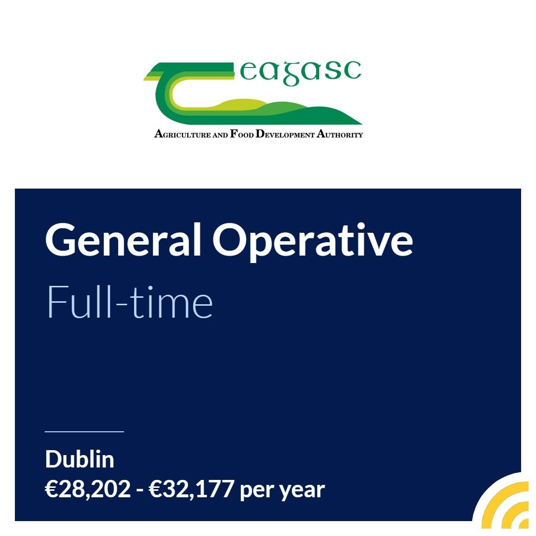General Operative Now Required At The Teagasc Food Research Centre