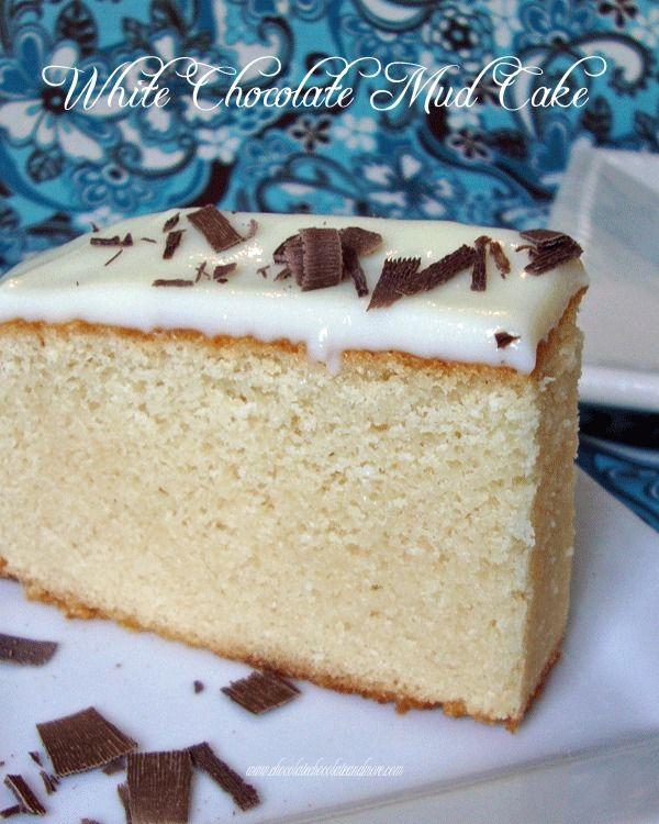 White Chocolate Mud Cake With A Sour Cream Ganache White Chocolate Mud Cake Chocolate Mud Cake Dessert Recipes
