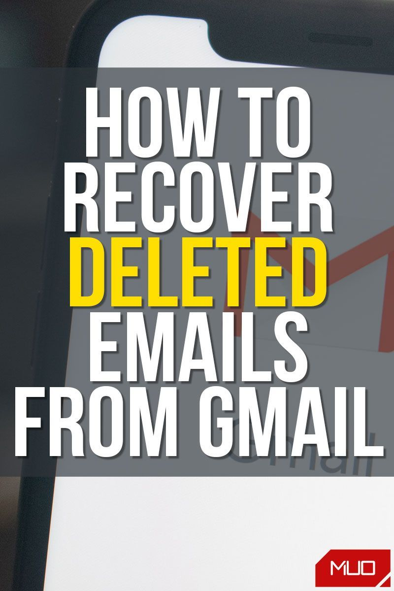 How To Recover Deleted Emails From Gmail Gmail Computer Technology Education Math