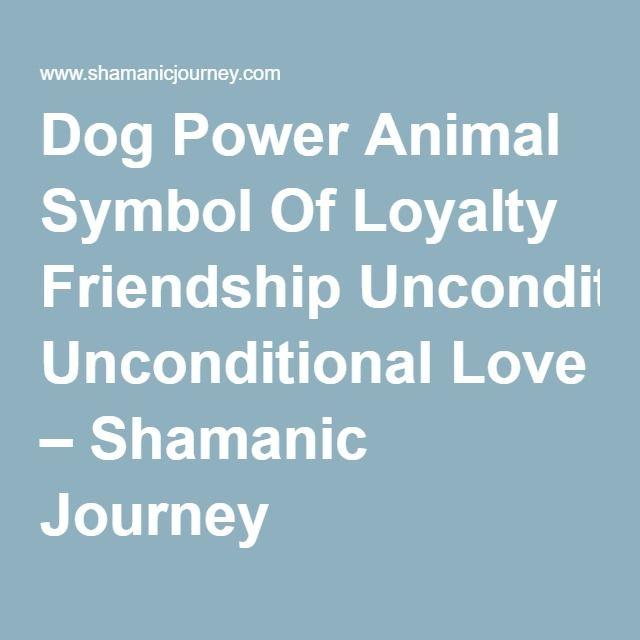 Dog Power Animal Symbol Of Loyalty Friendship Unconditional Love