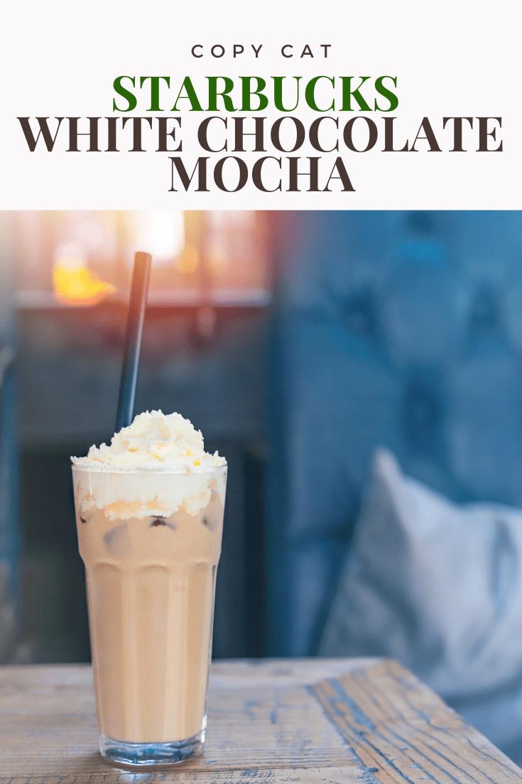Copy Cat Starbucks White Chocolate Mocha