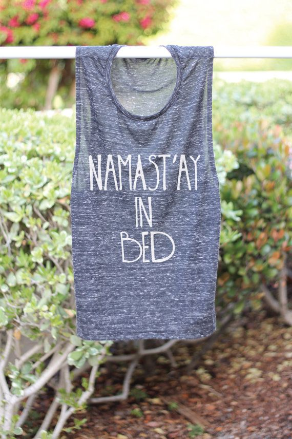 0f7027ef68cec Namast ay In Bed - Yoga Shirt - Flowy tank - Yoga Top - Yoga Clothes - Namaste  Shirt - Namastay In Bed - Savasana Shirt- Yoga - Savasana