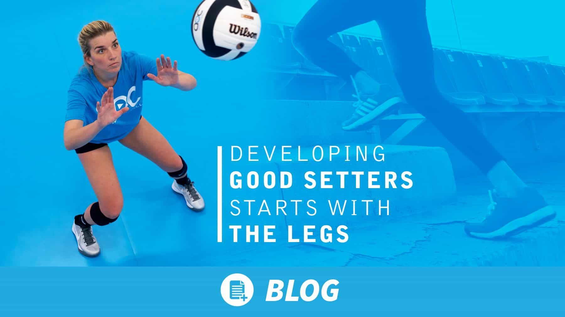 Developing Good Setters Starts With The Legs Coaching Volleyball Volleyball Training Volleyball Workouts