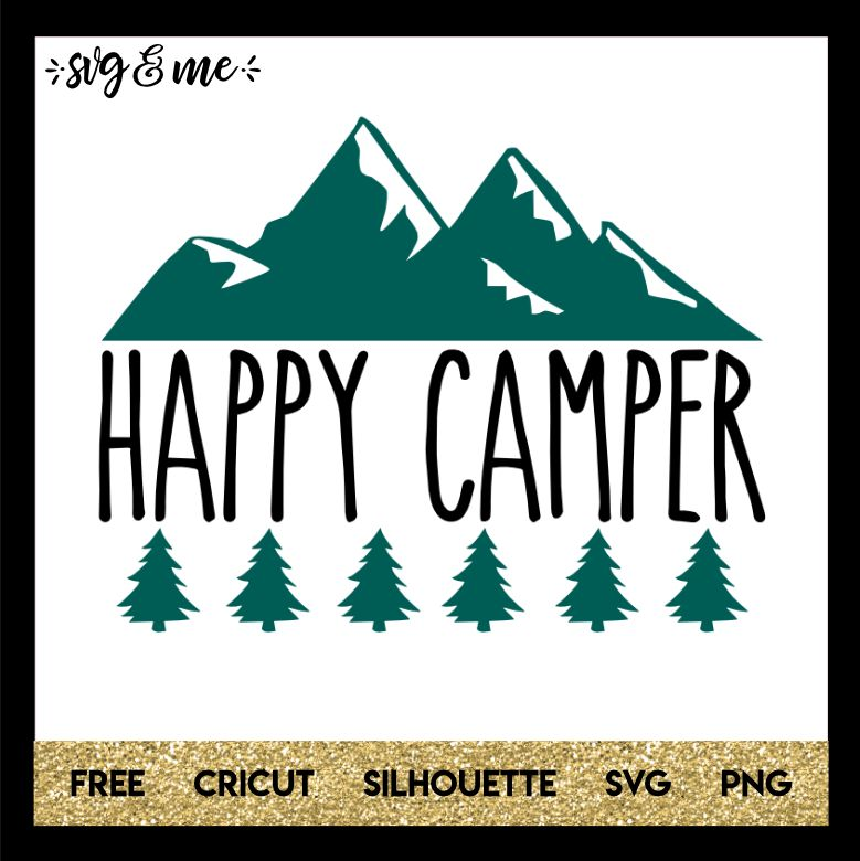 Happy Camper Mountains Svg Me Mountain Svg Happy Campers Cricut Free