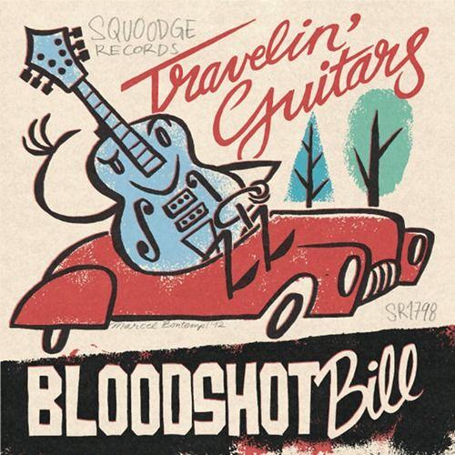 Bloodshot Bill 45 rpm (Sqoodge Rec)