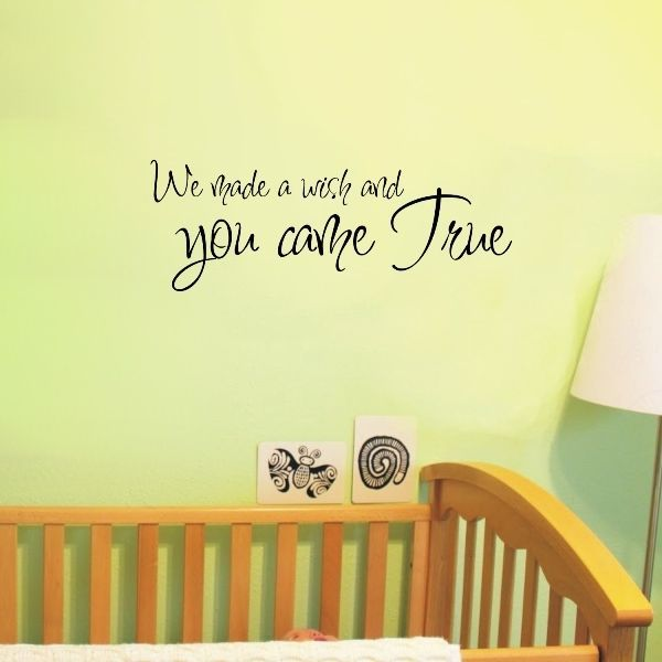 We Made A Wish And You Came True - Wall Art Decal Sticker Quote ...