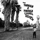 The Through and Through Gospel Review https://records1001.wordpress.com/