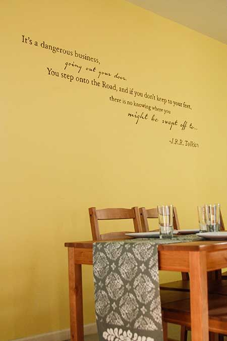 Lord Of The Rings Quote On The Dining Room Wall  Think I Entrancing Dining Room Wall Quotes Decorating Inspiration
